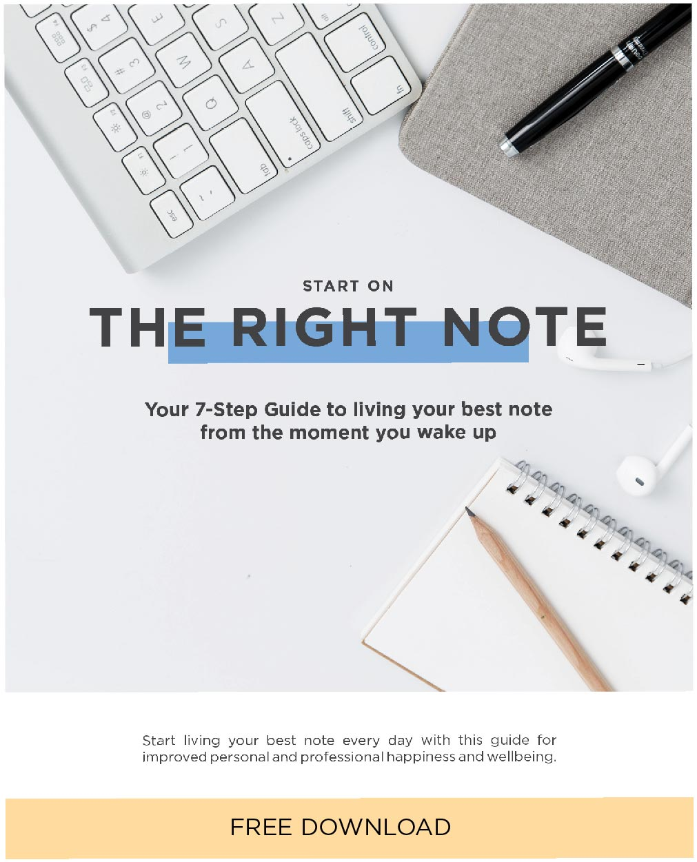 Download the 7-Step Guide to Start Your Day on the Right Note.