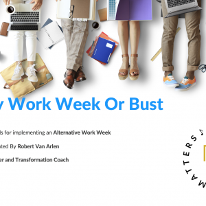 4 Day Work Week or Bust By Robert Van Arlen