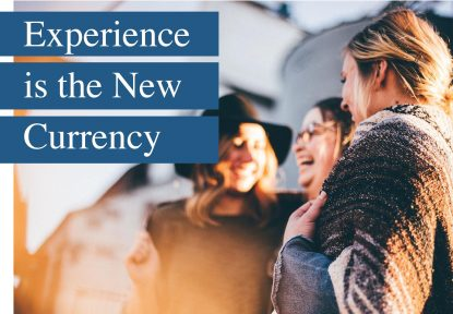 Experience is the New Currency